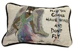 How You Gonna Have Wings Cidne Wallace Pillow