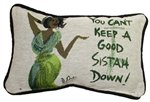 You Can't Keep A Good Sistah Down Cidne Wallace Pillow
