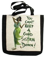 You Can't Keep A Good Sista Down Cidne Wallace Tote Bag