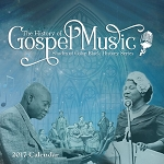 The History of Gospel Music African American Calendar 2017