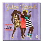 Sister Friends 2016 African American Calendars