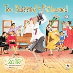 Too Blessed To Be Stressed - 2015 African American Calendar