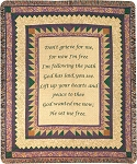 Don't Grieve For Me Tapestry Throw
