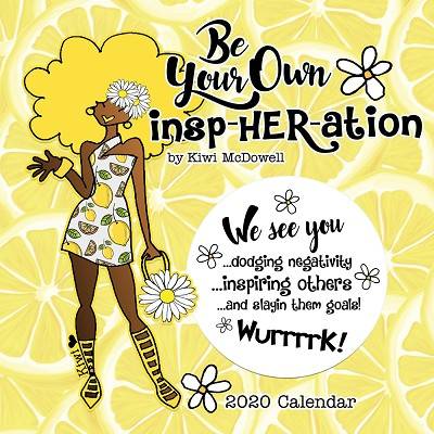 Be Your Own Inspheration 2020 African American Calendar