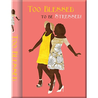 Too Blessed To Be Stressed Sisters Journal